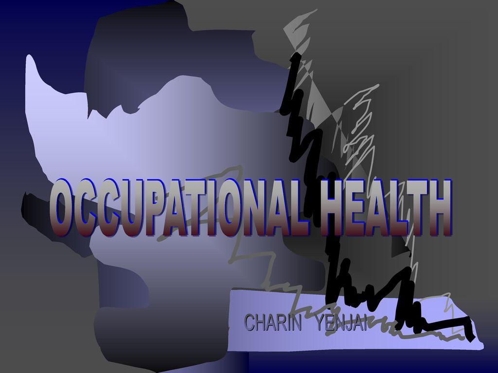OCCUPATIONAL HEALTH CHARIN YENJAI