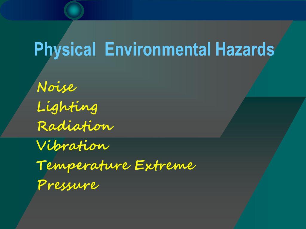 Physical Environmental Hazards