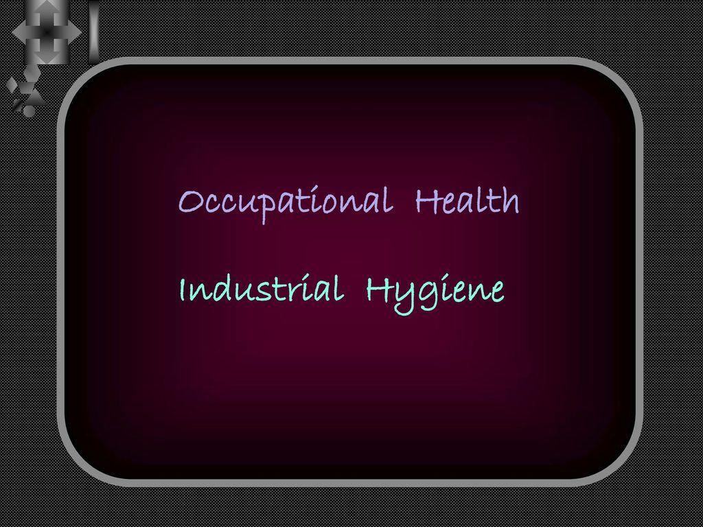 Occupational Health Industrial Hygiene