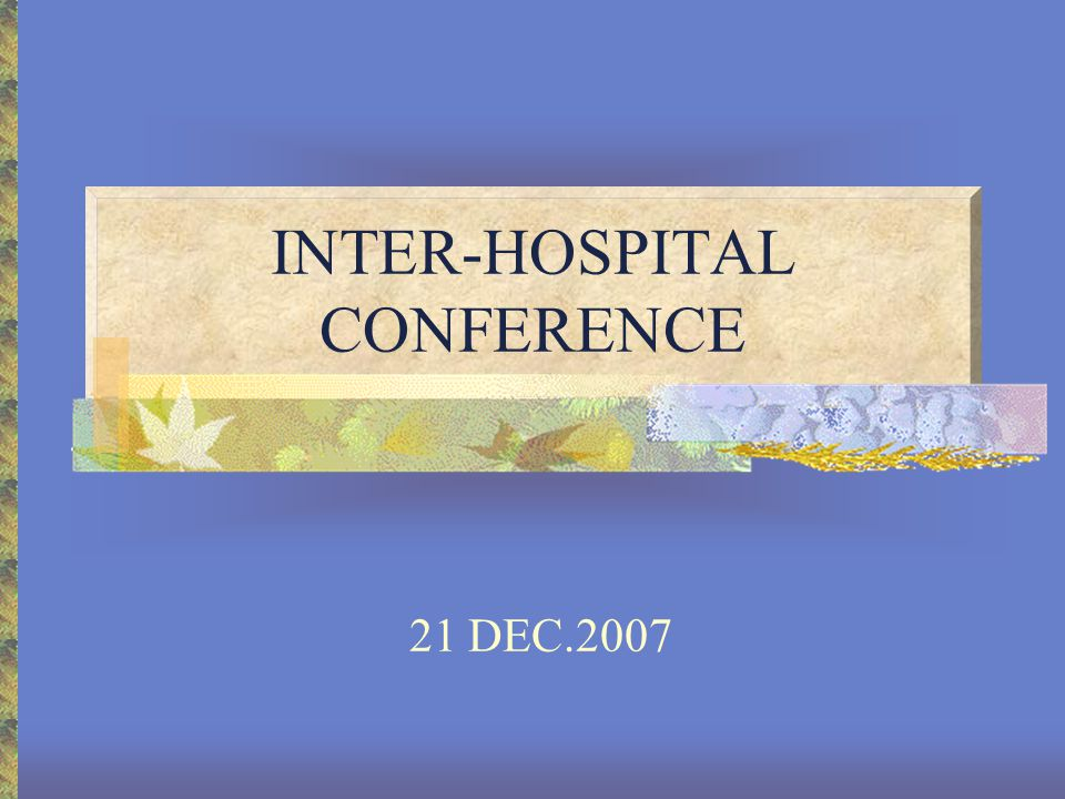 INTER-HOSPITAL CONFERENCE