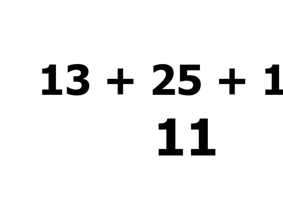 13 + 25 + 1 - 6 - 22 = 11