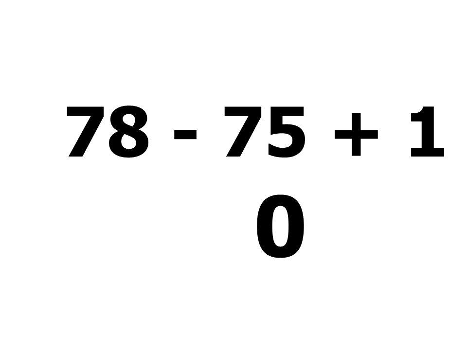 78 - 75 + 1 - 4 =