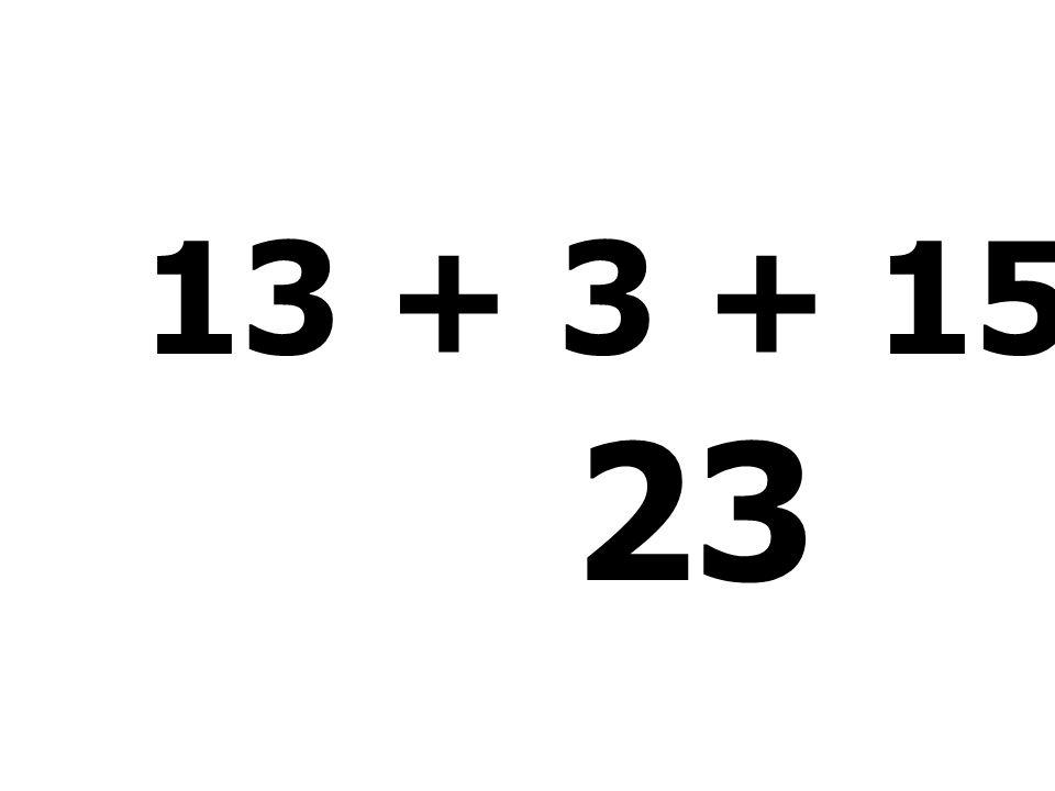 13 + 3 + 15 - 8 = 23