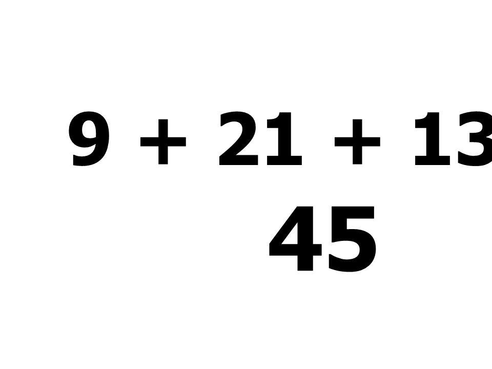 9 + 21 + 13 + 2 = 45