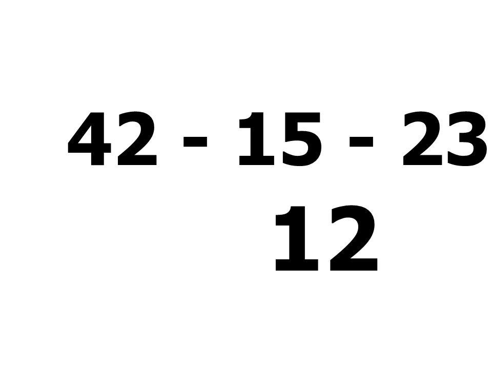 42 - 15 - 23 + 8 = 12