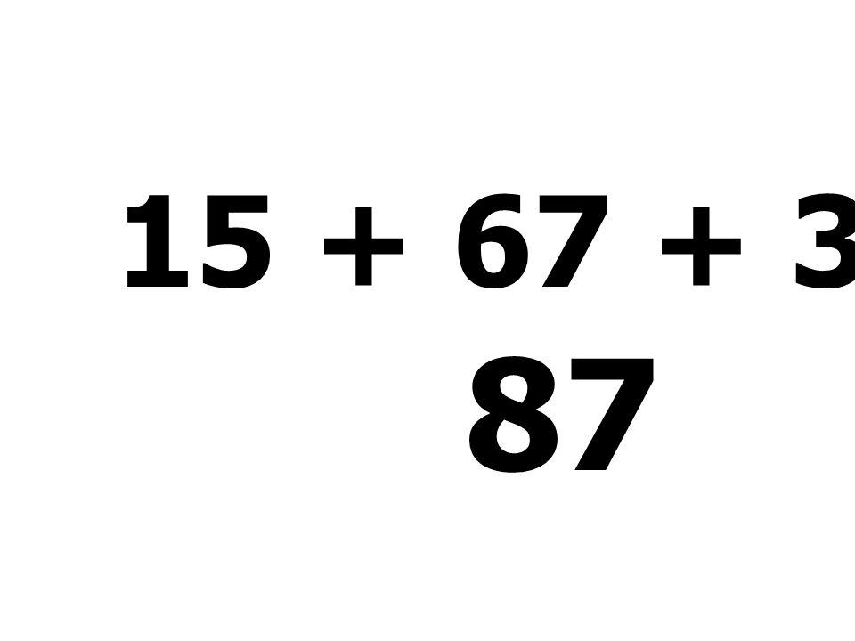 15 + 67 + 3 + 2 = 87