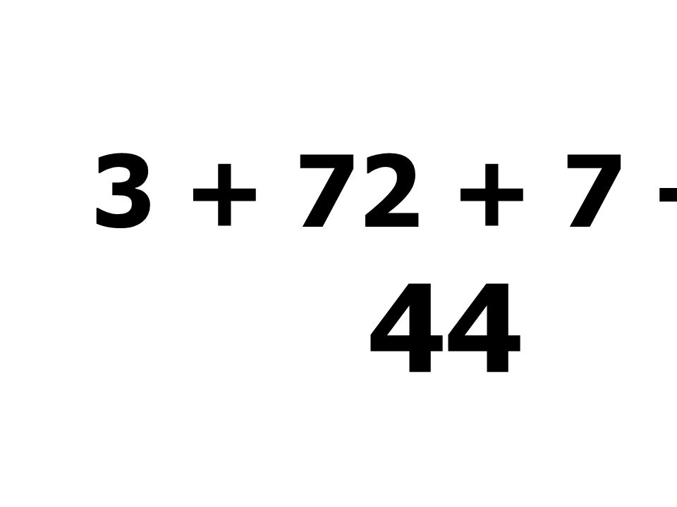 3 + 72 + 7 - 38 = 44