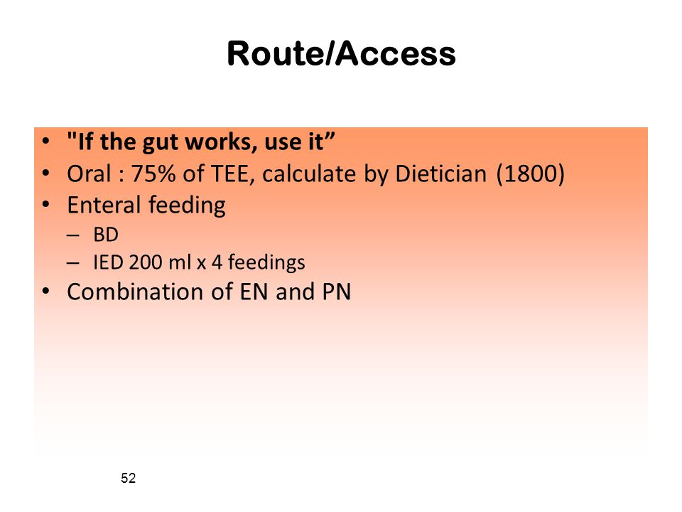 Route/Access If the gut works, use it