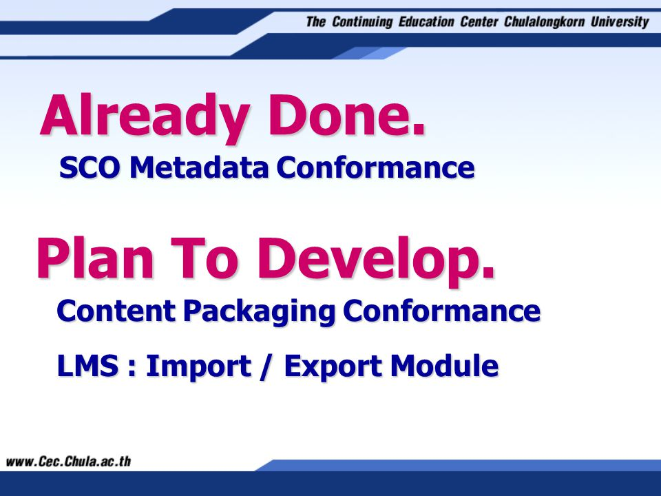 Already Done. Plan To Develop. SCO Metadata Conformance