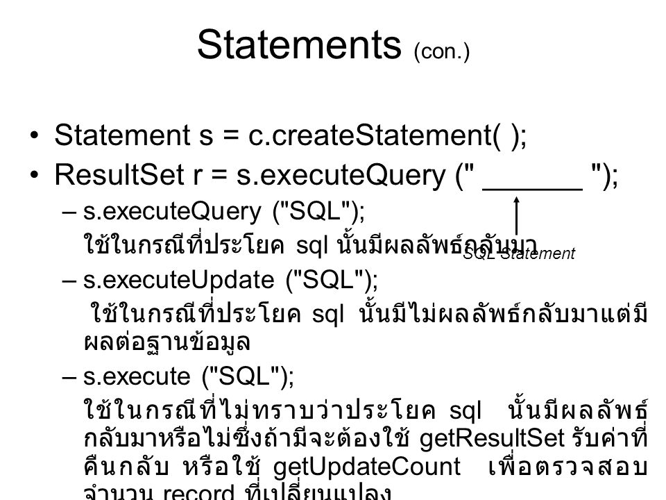 Statements (con.) Statement s = c.createStatement( );