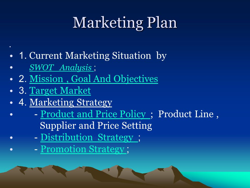 Marketing Plan 1. Current Marketing Situation by SWOT Analysis ;