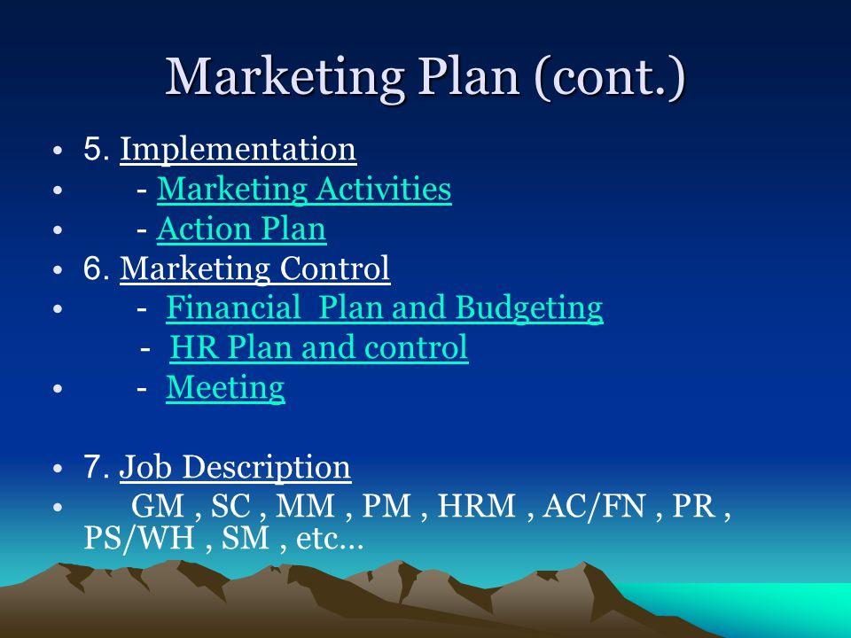 Marketing Plan (cont.) 5. Implementation - Marketing Activities