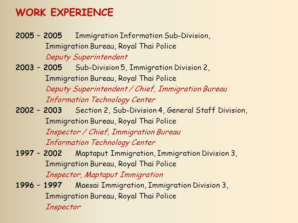 WORK EXPERIENCE 2005 – 2005 Immigration Information Sub-Division,