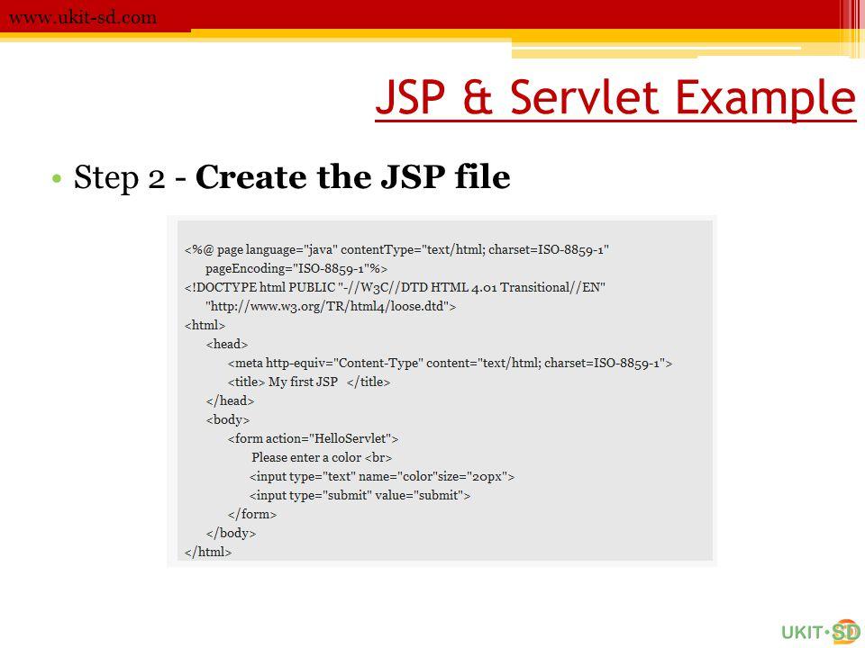 www.ukit-sd.com JSP & Servlet Example Step 2 - Create the JSP file