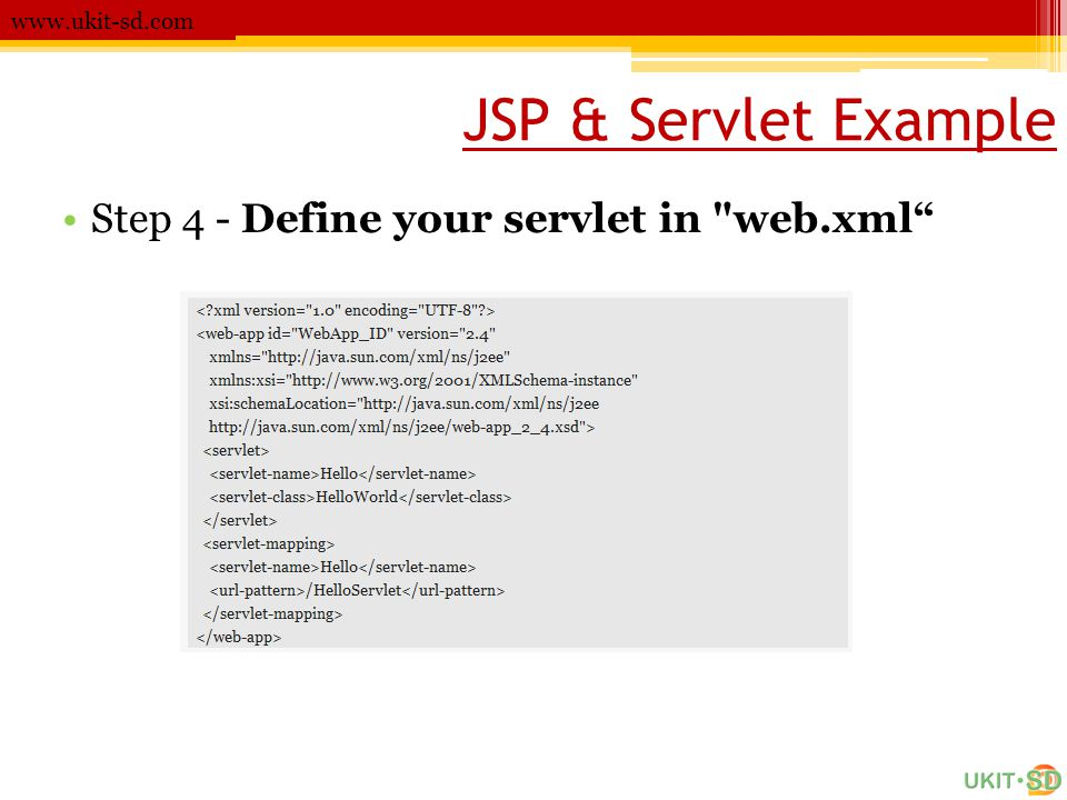 JSP & Servlet Example Step 4 - Define your servlet in web.xml