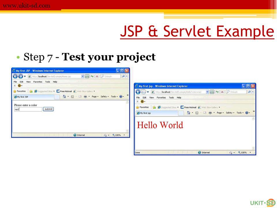 www.ukit-sd.com JSP & Servlet Example Step 7 - Test your project