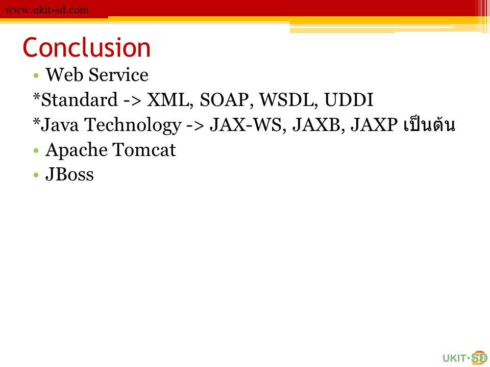 Conclusion Web Service *Standard -> XML, SOAP, WSDL, UDDI