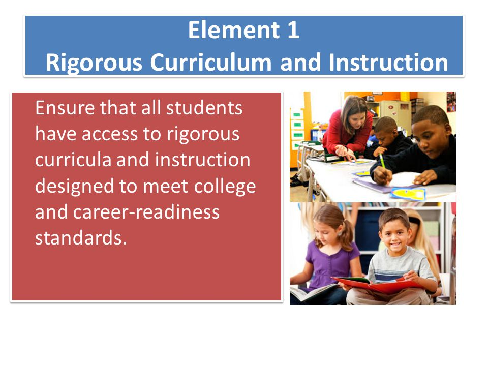 Element 1 Rigorous Curriculum and Instruction