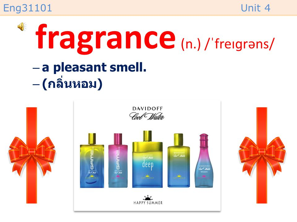 fragrance (n.) /ˈfreɪɡrəns/
