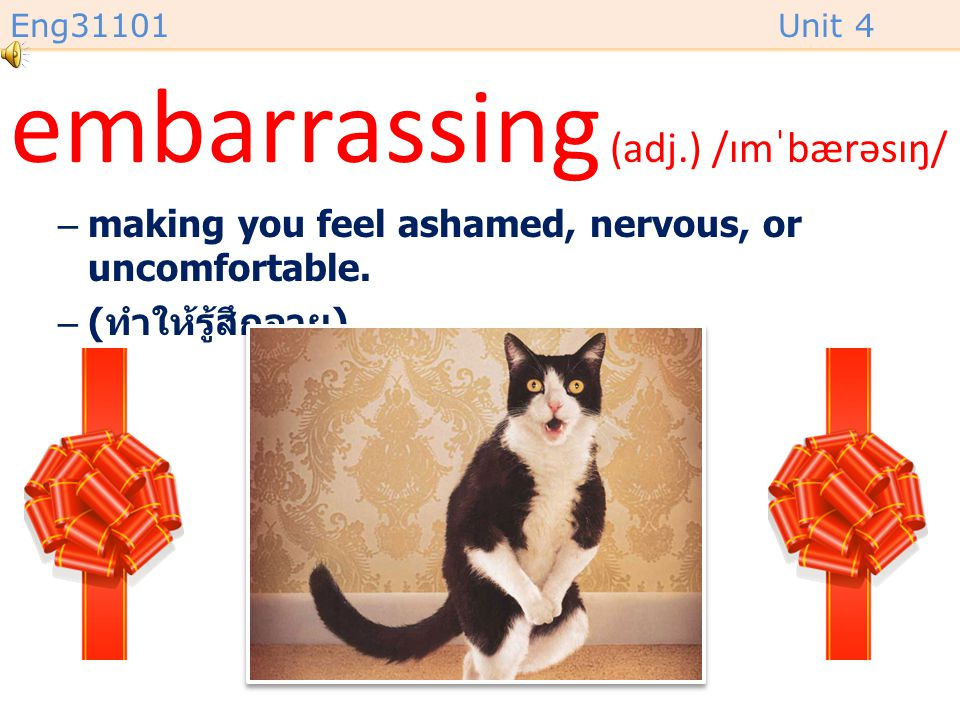 embarrassing (adj.) /ɪmˈbærəsɪŋ/