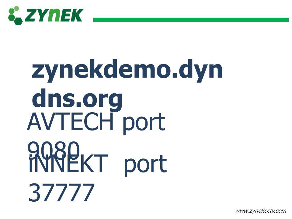 zynekdemo.dyndns.org AVTECH port 9080 iNNEKT port 37777