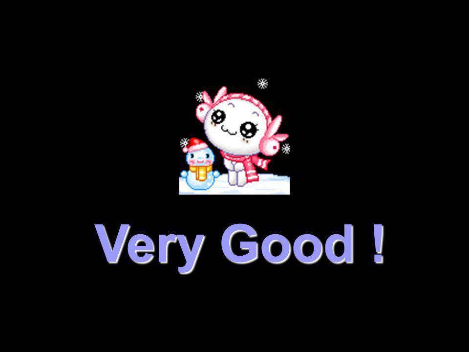 Very Good !
