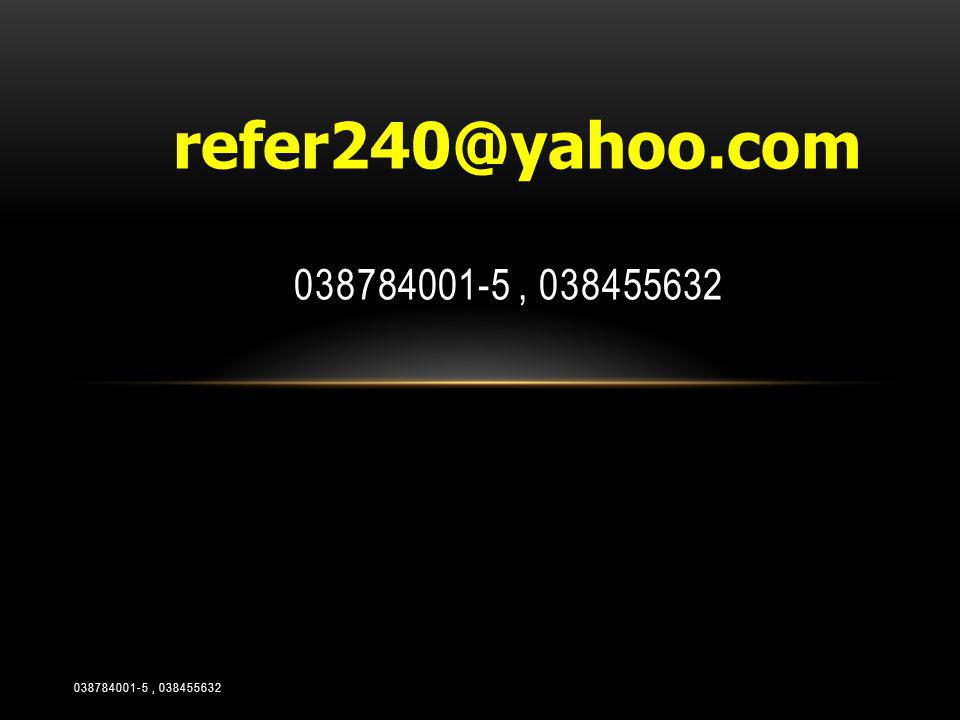 refer240@yahoo.com 038784001-5 , 038455632 038784001-5 , 038455632