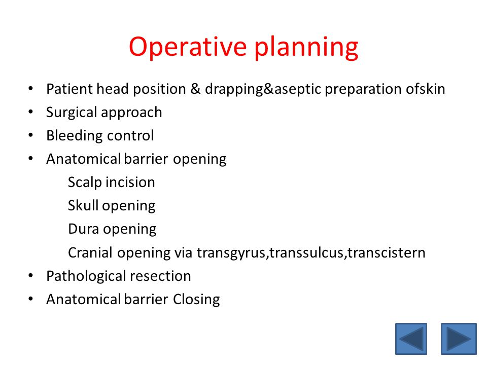 Operative planning Patient head position & drapping&aseptic preparation ofskin. Surgical approach.