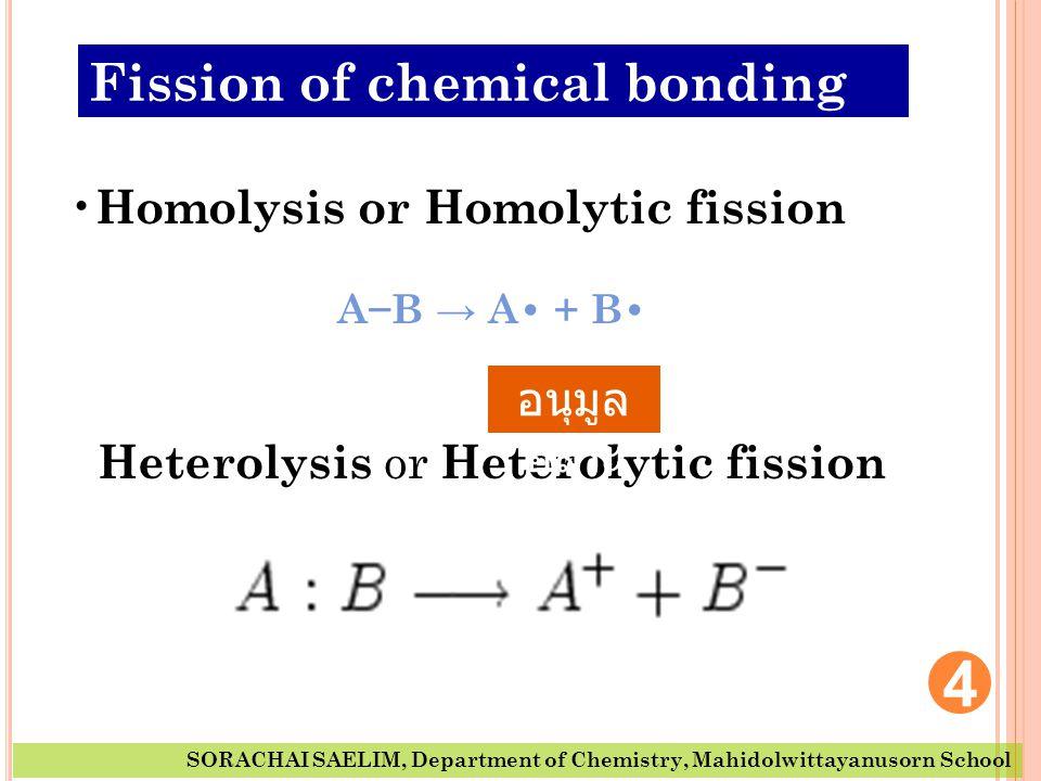 Heterolysis or Heterolytic fission