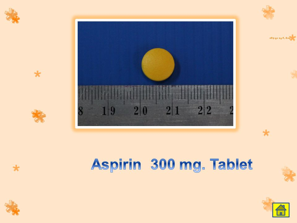 Aspirin 300 mg. Tablet