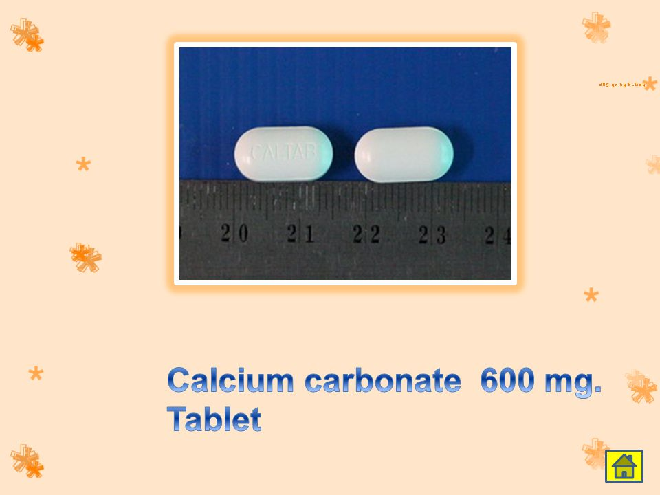 Calcium carbonate 600 mg. Tablet