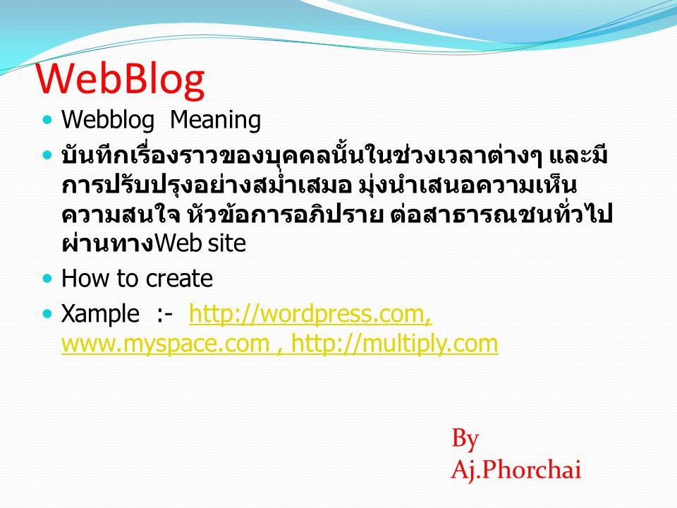 WebBlog By Aj.Phorchai Webblog Meaning