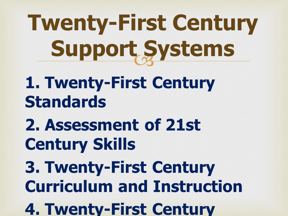 Twenty-First Century Support Systems