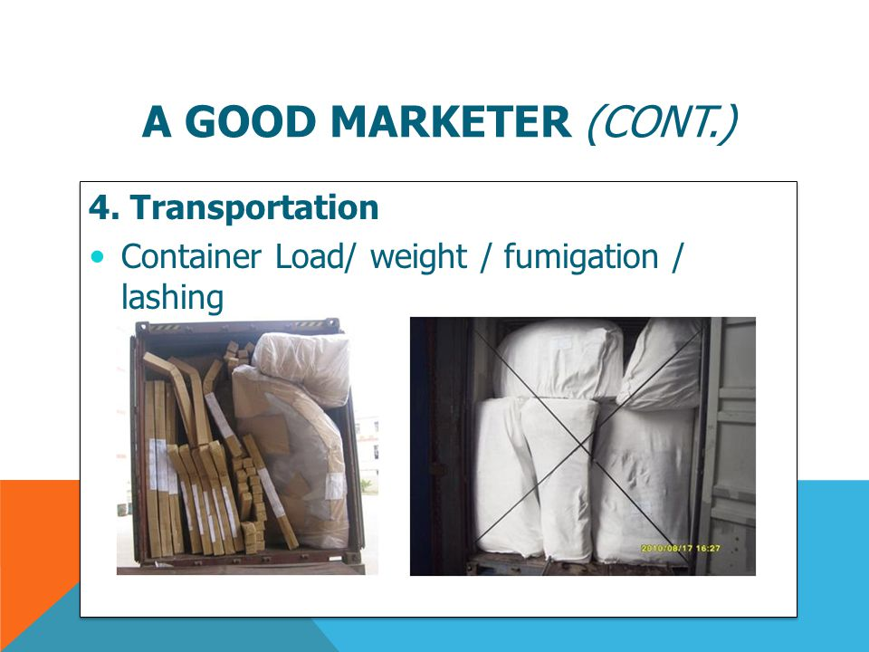 A good marketer (cont.) 4. Transportation