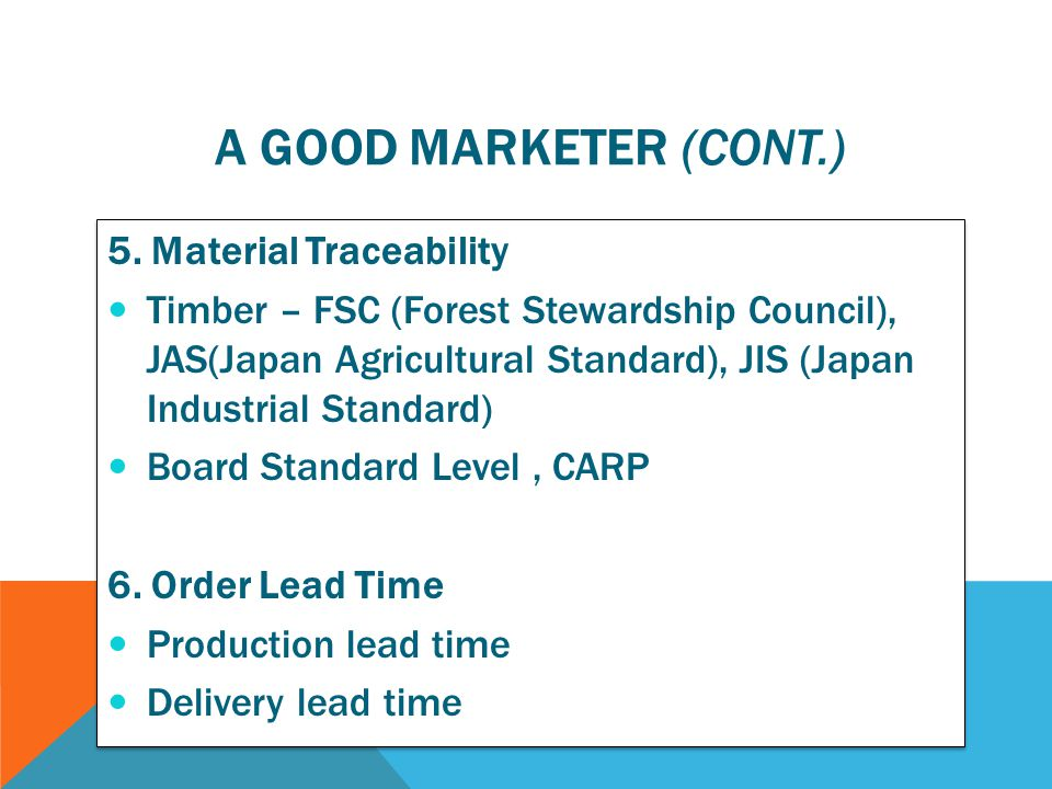 A good marketer (cont.) 5. Material Traceability