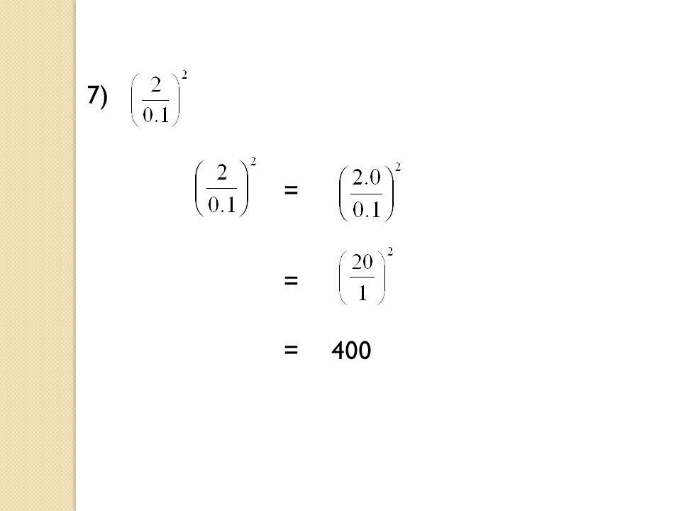 7) = = = 400