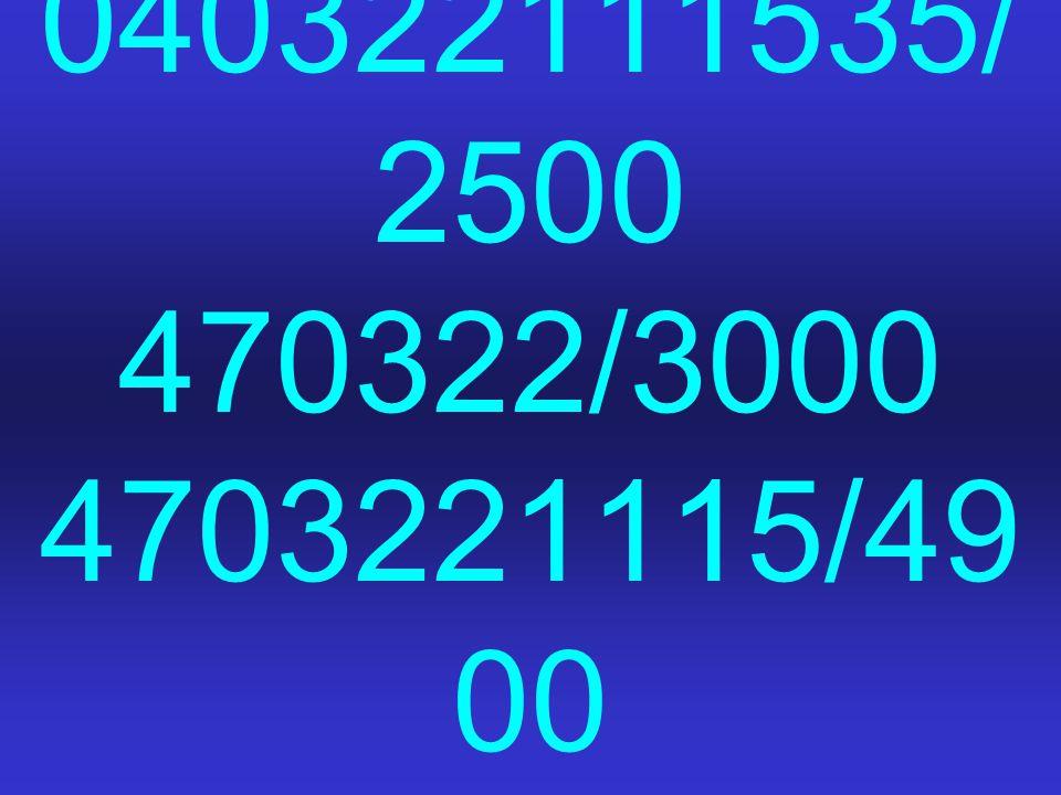 040322111535/2500 470322/3000 4703221115/4900