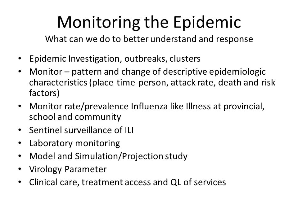 Monitoring the Epidemic What can we do to better understand and response