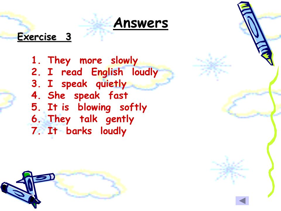 Answers Exercise 3 They more slowly I read English loudly