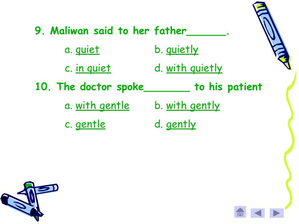 9. Maliwan said to her father______.