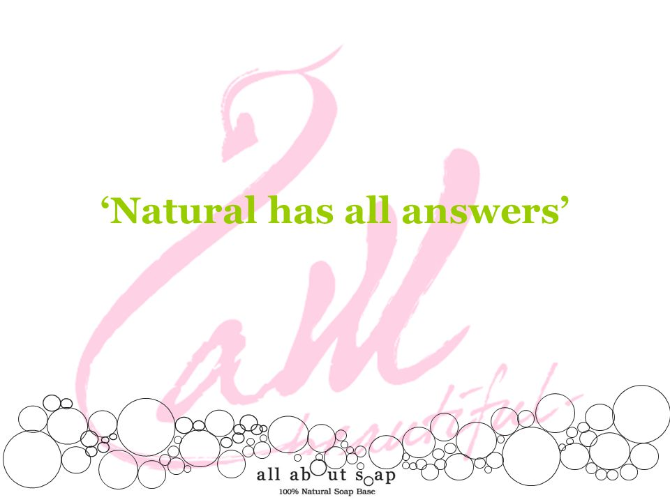 'Natural has all answers'