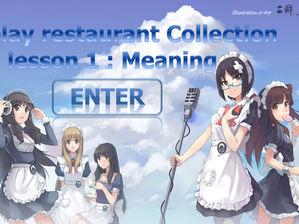 Cosplay restaurant Collection lesson 1 : Meaning