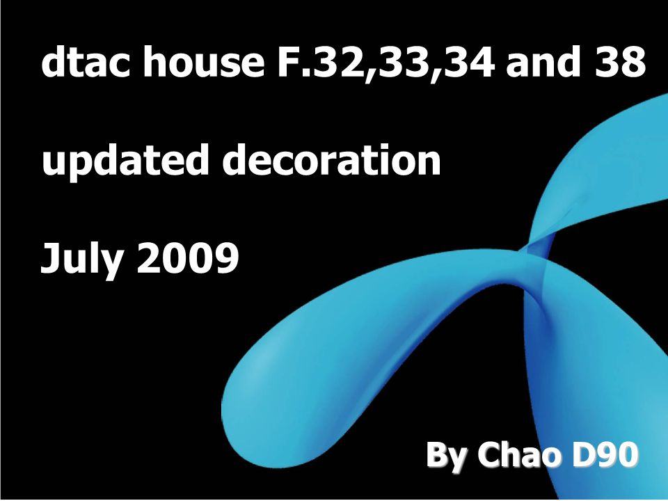 dtac house F.32,33,34 and 38 updated decoration July 2009