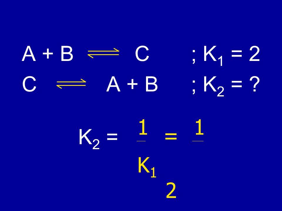 A + B C ; K1 = 2 C A + B ; K2 = K2 = 1 1 K1 2