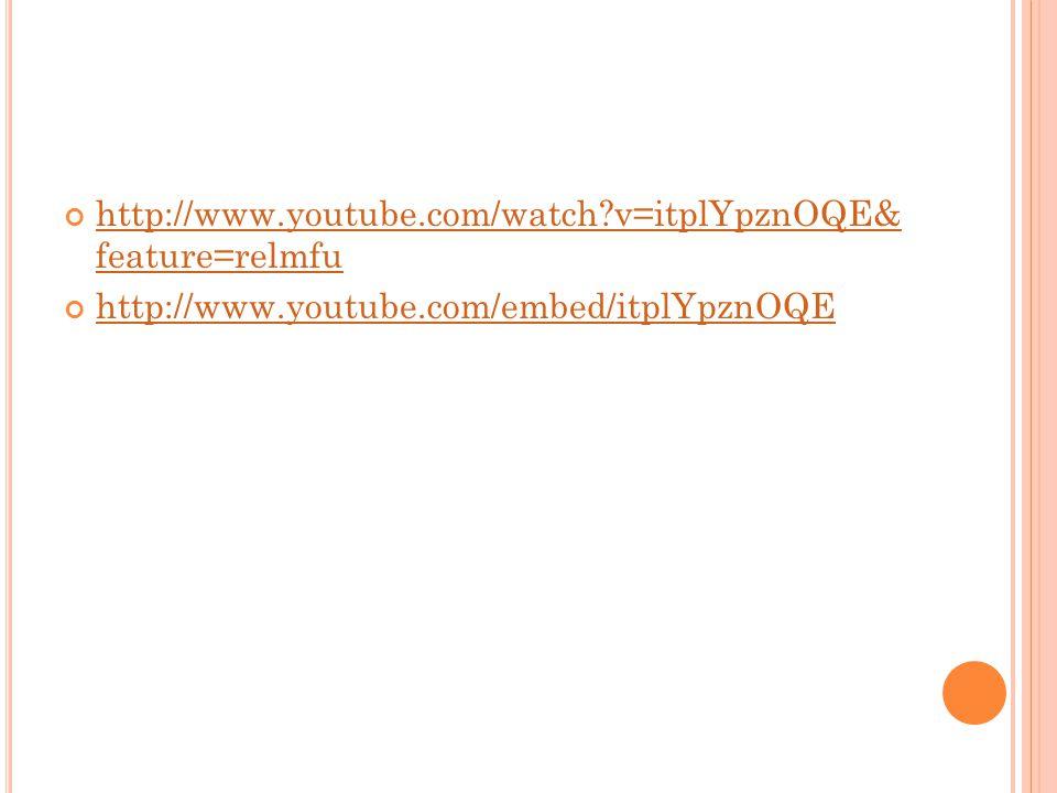 http://www.youtube.com/watch v=itplYpznOQE& feature=relmfu