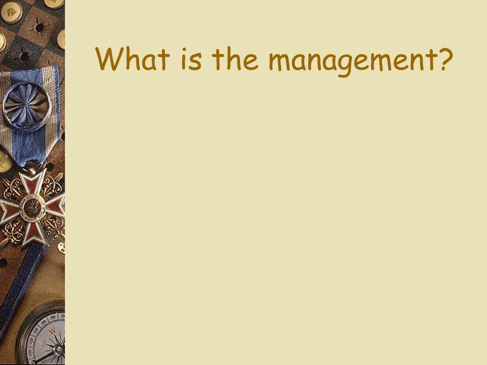 What is the management