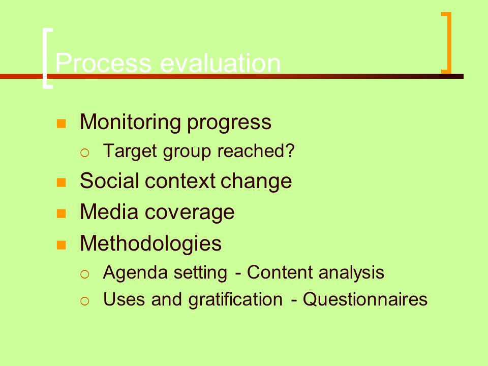 Process evaluation Monitoring progress Social context change