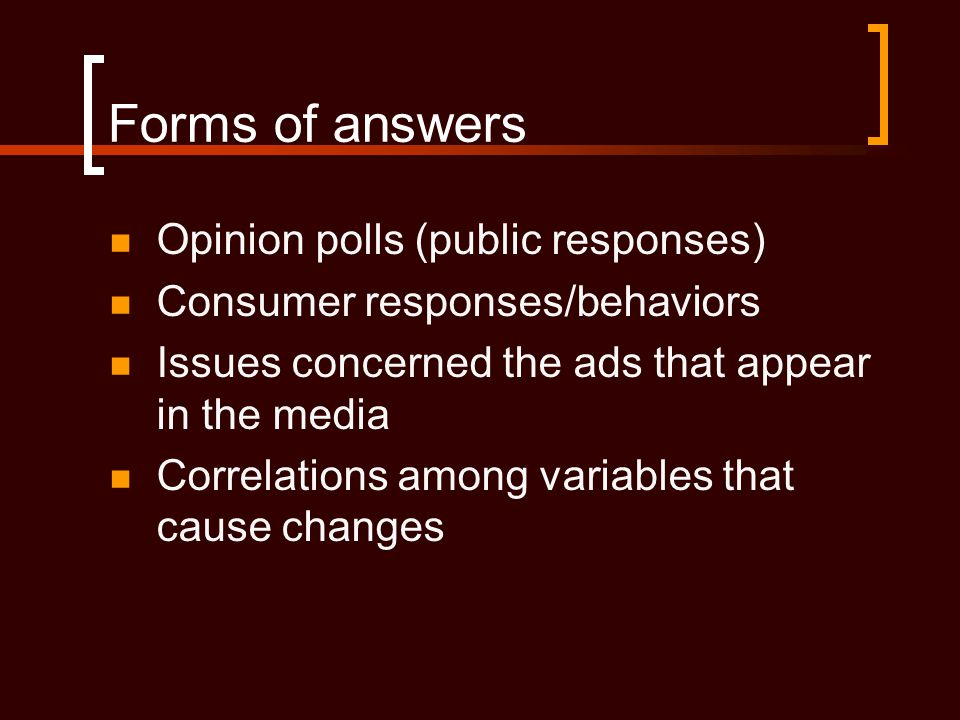 Forms of answers Opinion polls (public responses)