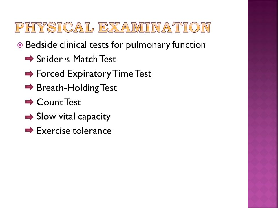Physical examination Bedside clinical tests for pulmonary function