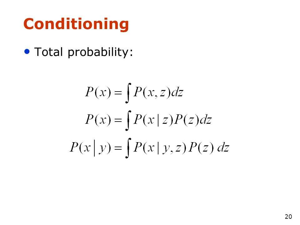 Conditioning Total probability:
